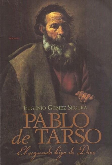 Pablo de Tarso. El segundo hijo de Dios