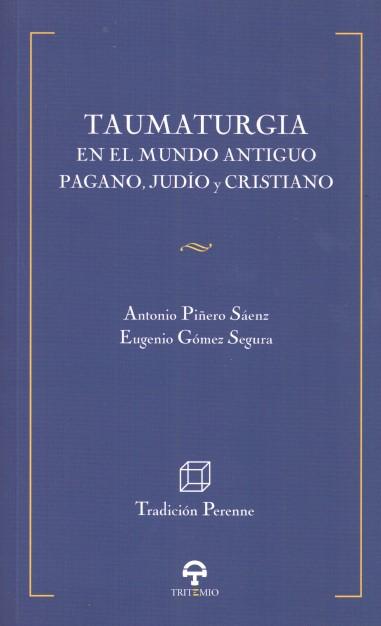 Taumaturgia en el Mundo Antiguo pagano, judío y cristiano