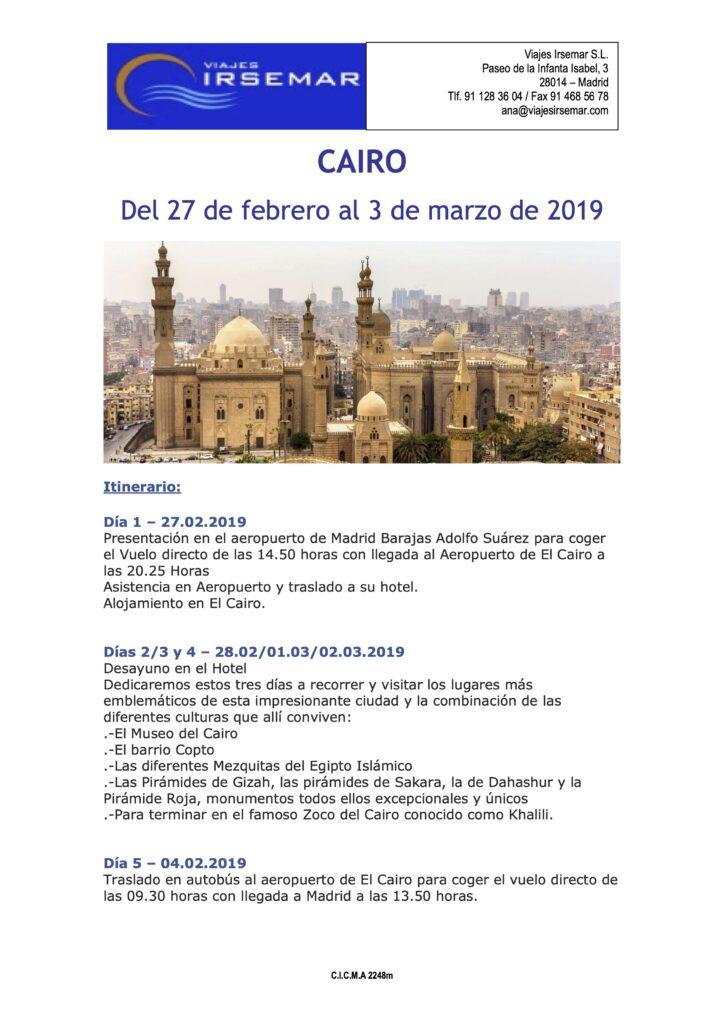 Museo de El Cairo; Barrio Copto; Mezquitas de Ibn Tulun, Sultán Hassan, Al-Azhar; pirámides de Gizah, Sakara, Dahashur, pirámide Roja; zoco Khalili