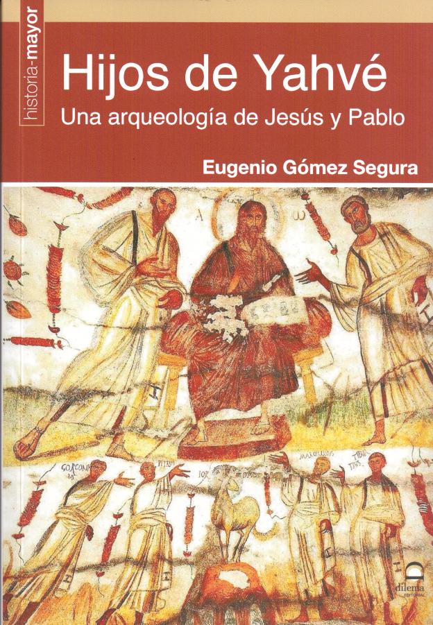Libro: Hijos de Yahvé. Una arqueología de Jesús y Pablo. 2021